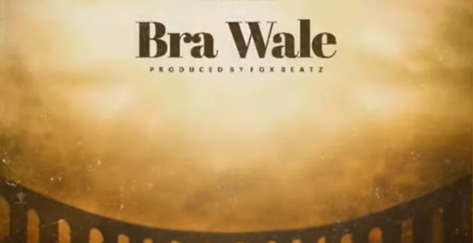 Shatta Wale – Bra Wale (Prod. by Foxbeatz)
