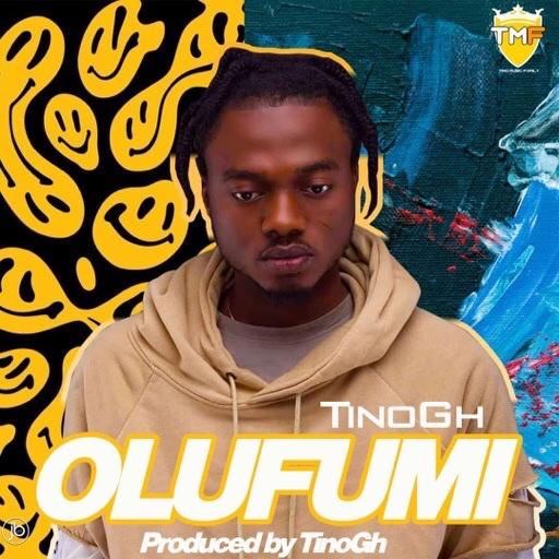 Tinogh - Olufumi (Prod. by Tinogh)