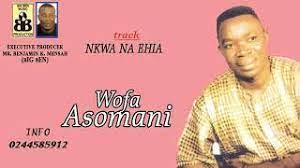 Wofa Asomani - Nkwa Na Ehia