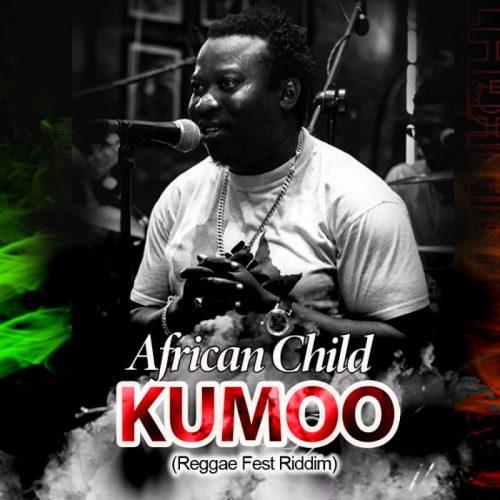 African Child – Kumoo (Reggae Fest Riddim)