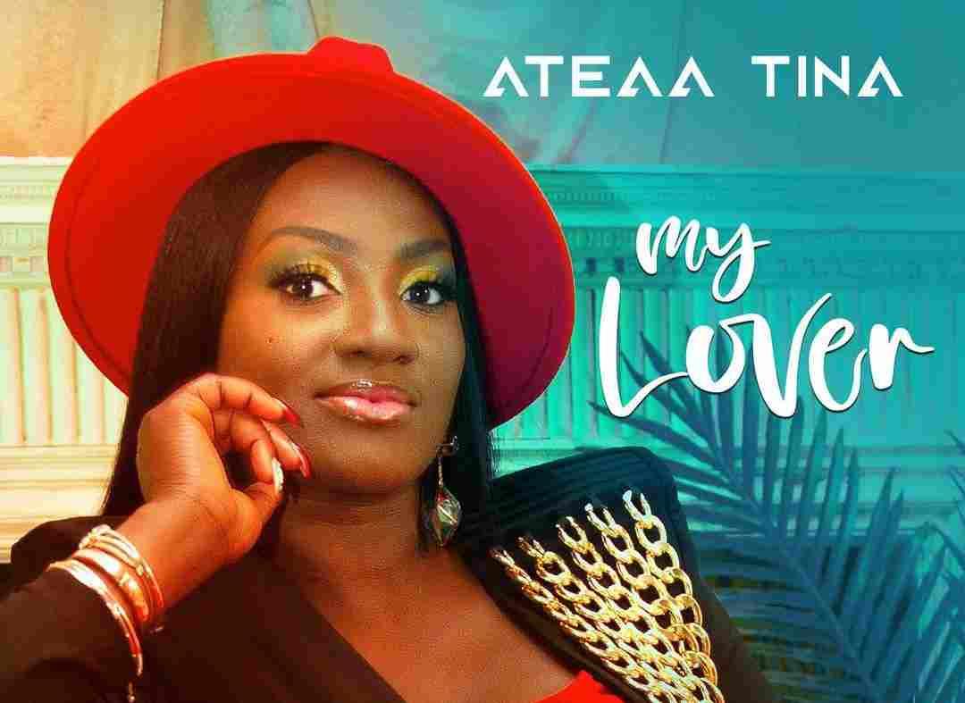 Ateaa Tina — My Lover (Prod by Kuami Eugene)