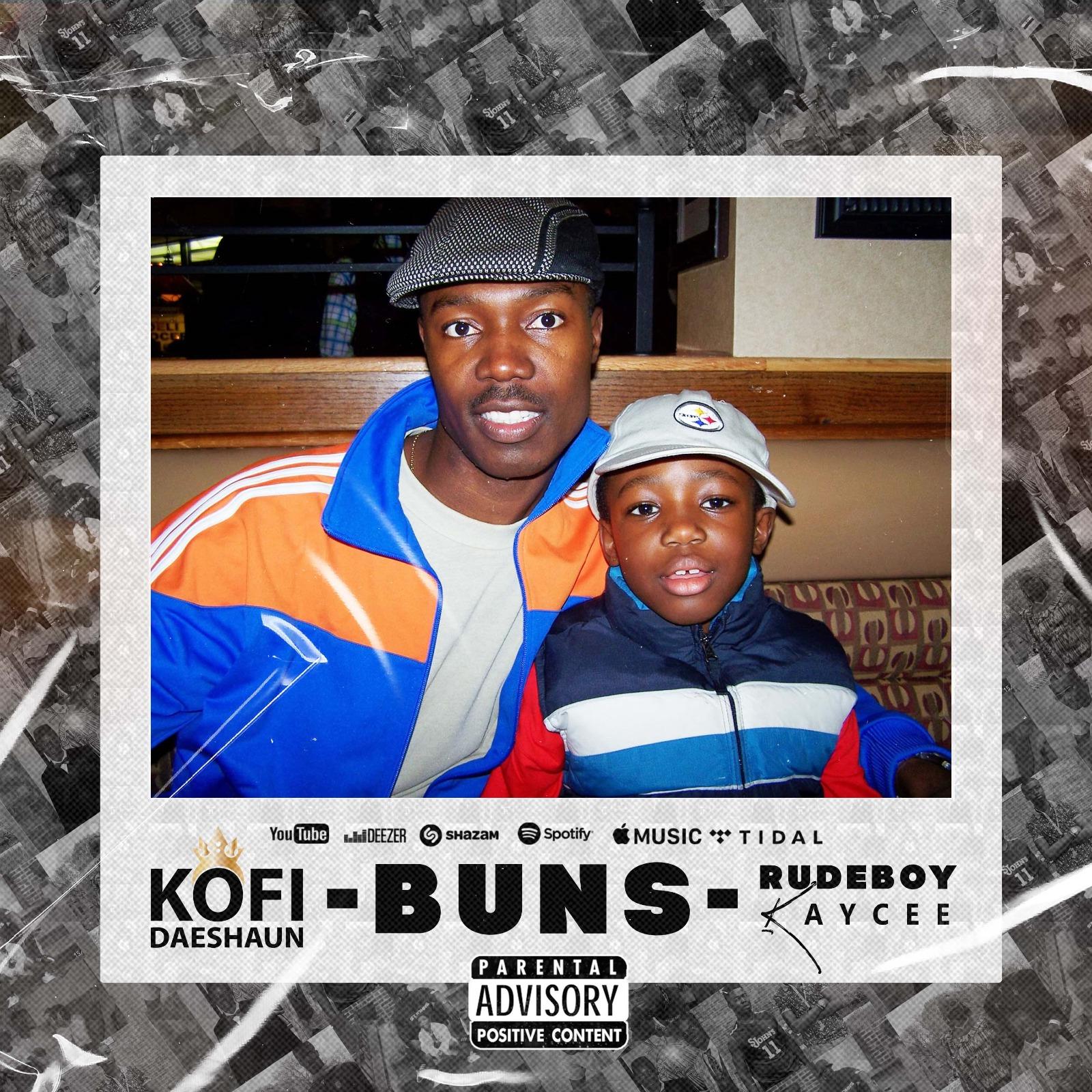 Kofi Daeshaun - Buns ft Rudeboy Kaycee