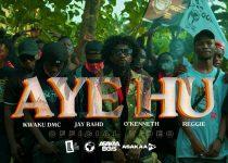 Kwaku DMC – Aye Hu ft. Jay Bahd x O'Kenneth x Reggie (Official Video)
