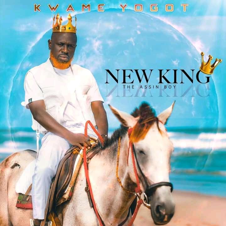 Kwame Yogot - New King EP (The Assin Boy) (Full Album)