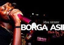 Pope Skinny - Borga Asiri (Prod. by YQue)
