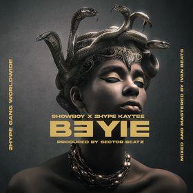 Showboy – B3yie ft 2hype Kaytee (Prod. By Sector Beatz)