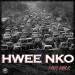Kofi Mole - Hwee Nko (Prod by Lyrical Beatz)